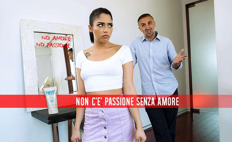 NON C'E' PASSIONE SENZA AMORE